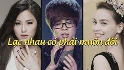 Khi các idol Showbiz Việt cùng hát ''Lạc nhau có phải muôn đời''